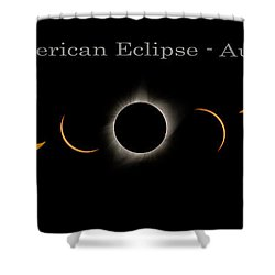 The Great American Eclipse Of 2017 Shower Curtain