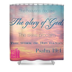 The Heavens Declare The Glory Of God Shower Curtain by LIFT Women's Ministry designs --by Julie Hurttgam