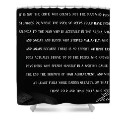 The Man In The Arena - Teddy Roosevelt 1910 Shower Curtain