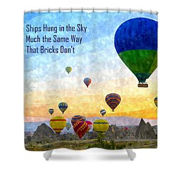 The Ships Hung In The Sky Shower Curtain