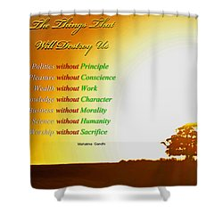 The Things That Will Destroy Us 002 Shower Curtain