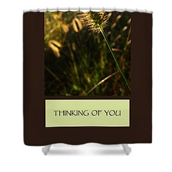 Thinking Of You Shower Curtain by Mary Ellen Frazee