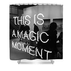 This Is A Magic Moment Shower Curtain by Funkpix Photo Hunter