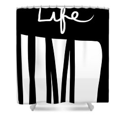 This Is The Life- Black And White Art By Linda Woods Shower Curtain