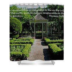 Thomas Jefferson On Gardens Shower Curtain by Deborah Dendler