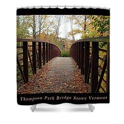 Thompson Park Bridge Stowe Vermont Poster Shower Curtain by Felipe Adan Lerma