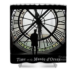 Time At The Musee D'orsay Shower Curtain