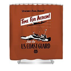 Time For Action - Join The Us Coast Guard Shower Curtain by War Is Hell Store