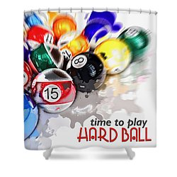 Time To Play Hard Ball White Shower Curtain