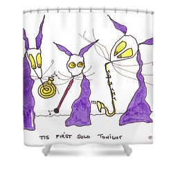 Tis First Solo Tonight Shower Curtain by Tis Art