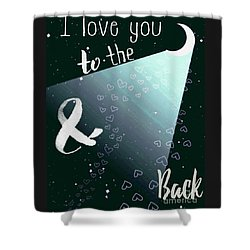 To The Moon And Back Shower Curtain by D Renee Wilson