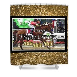Triple Crowned Justify Shower Curtain