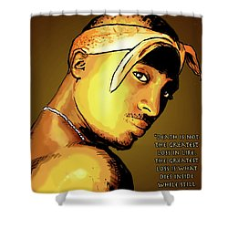 Tupac Says Shower Curtain