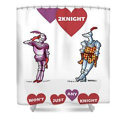 Two Knight Two Knight Shower Curtain