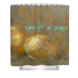 Two Of A Pear Shower Curtain