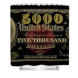 Shower Curtain featuring the digital art U.s. Five Thousand Dollar Bill - 1878 $5000 Usd Treasury Note In Gold On Black  by Serge Averbukh
