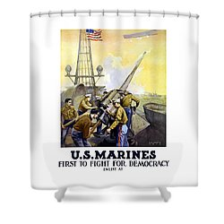 Us Marines -- First To Fight For Democracy Shower Curtain