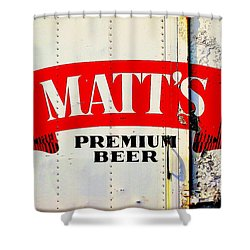 Vintage Matt's Premium Beer Sign Shower Curtain