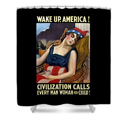 Wake Up America - Civilization Calls Shower Curtain