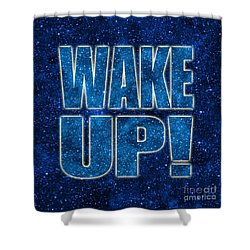 Wake Up Space Background Shower Curtain
