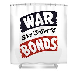 War Bonds Give 3 Get 4 Shower Curtain by War Is Hell Store