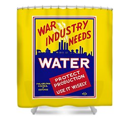 War Industry Needs Water - Wpa Shower Curtain