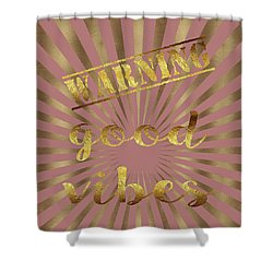 Shower Curtain featuring the painting Warning, Good Vibes Typography by Georgeta Blanaru