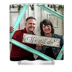 We Still Do - Special Commission Shower Curtain