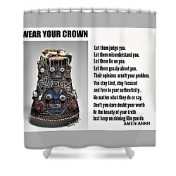Wear Your Crown Shower Curtain