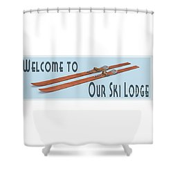 Shower Curtain featuring the digital art Welcome To Our Ski Lodge Vintage Poster by Edward Fielding