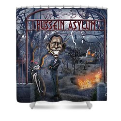 Welcome To The Hussein Asylum Shower Curtain