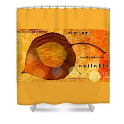 What I Will Be Shower Curtain