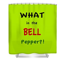What In The Bell Pepper? Shower Curtain