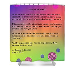 Shower Curtain featuring the digital art What Is An Artist? by Denise Fulmer
