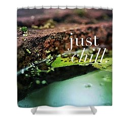 Whatever Is Going On, Just Chill Shower Curtain by Crystal Rayburn