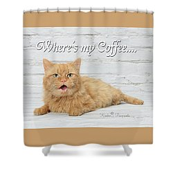 Where's My Coffee? Shower Curtain