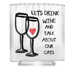 Wine And Cats- Art By Linda Woods Shower Curtain by Linda Woods