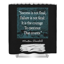 Winston Churchill Quote Shower Curtain by Dan Sproul