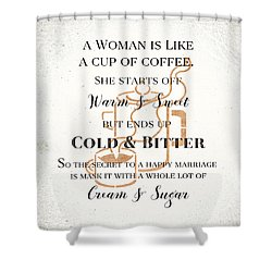 Woman Like Coffe Happy Marriage Secret Shower Curtain by Tracie Kaska