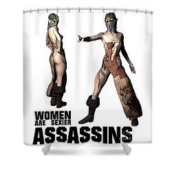 Women Are Sexier Assassins Shower Curtain