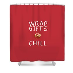 Wrap Gifts And Chill- Art By Linda Woods Shower Curtain