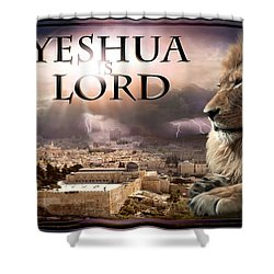Yeshua Is Lord Shower Curtain by Bill Stephens