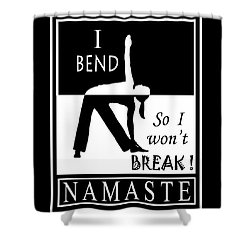 Yoga - Bend So You Won't Break Shower Curtain by Vagabond Folk Art - Virginia Vivier