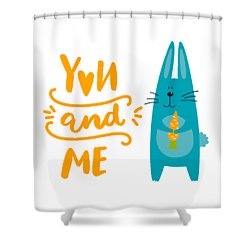 Shower Curtain featuring the digital art You And Me Bunny Rabbit by Edward Fielding