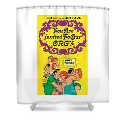 You Are Invited To Our Orgy Shower Curtain