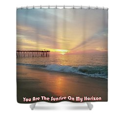 You Are The Sunrise Shower Curtain