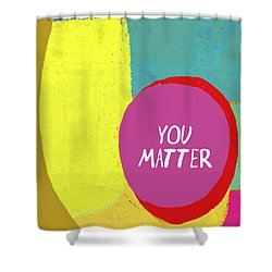 Shower Curtain featuring the painting You Matter by Lisa Weedn