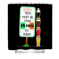 Shower Curtain featuring the digital art You Must Be This Irish To Ride by Mark E Tisdale