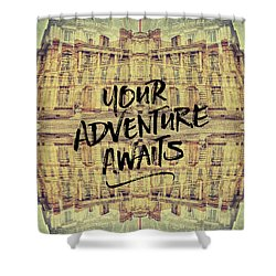 Your Adventure Awaits France Fontainebleau Chateau French Archit Shower Curtain