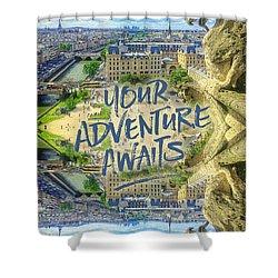 Your Adventure Awaits Notre-dame Cathedral Gargoyle Paris Shower Curtain